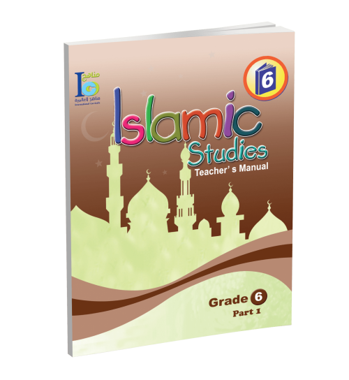 Islamic Studies – Grades 6 – Teacher's Manual 1